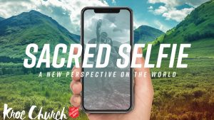 Graphic of cell phone and the text sacred selfie, a new perspective on the world