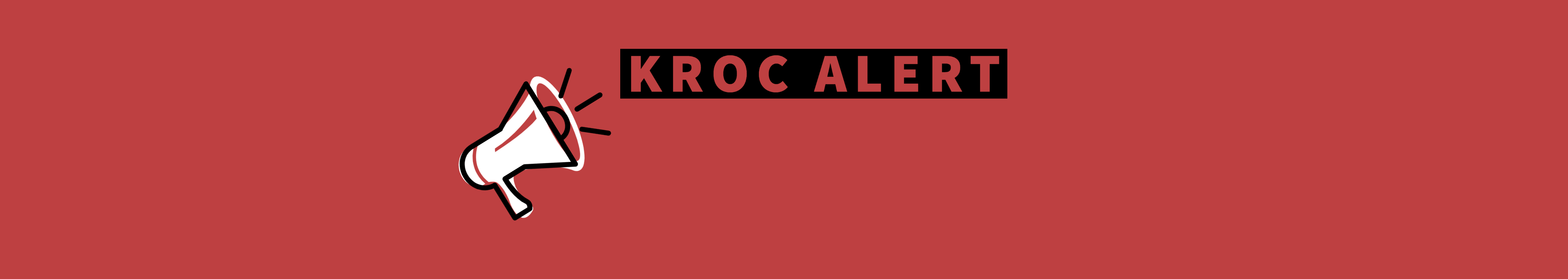 Graphic of megaphone and the text Kroc Alert