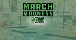 March Madness $6 Day passes