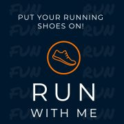 Put your running shoes on. Run with me.
